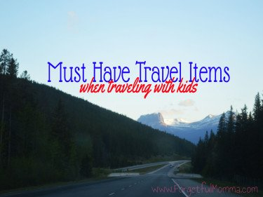 Must Have Items for Traveling with Kids