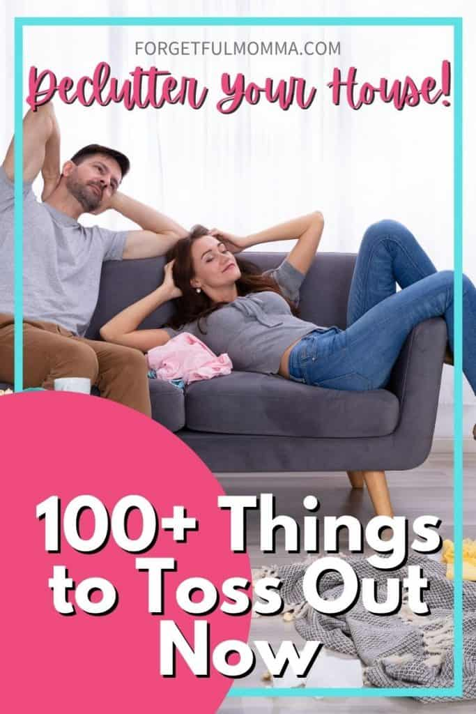 Declutter 100+ Things to Toss Out Now