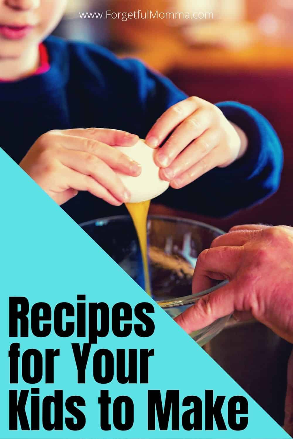 Recipes for Your Kids to Make
