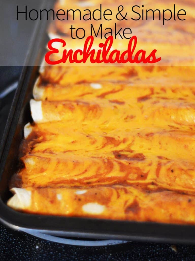 Homemade & Simple to Make Enchiladas