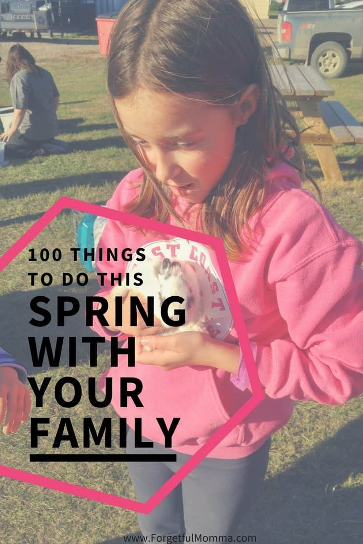 100 Things to do this Spring with Your Family