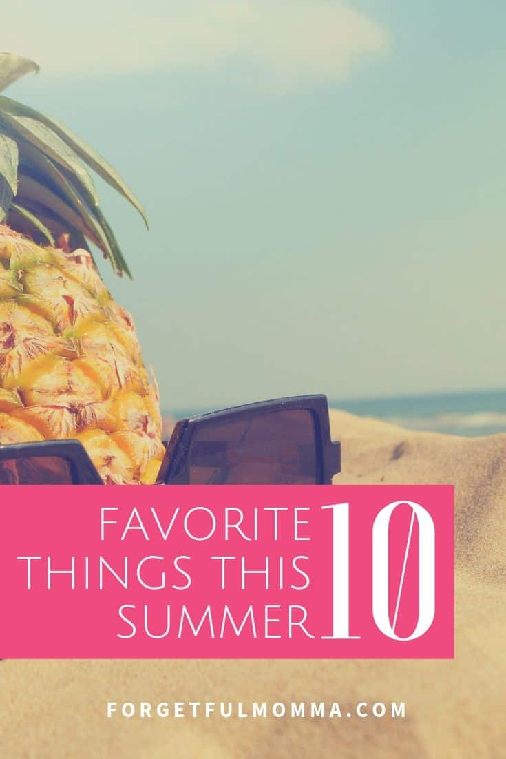 My Favorite Mom Things this Summer