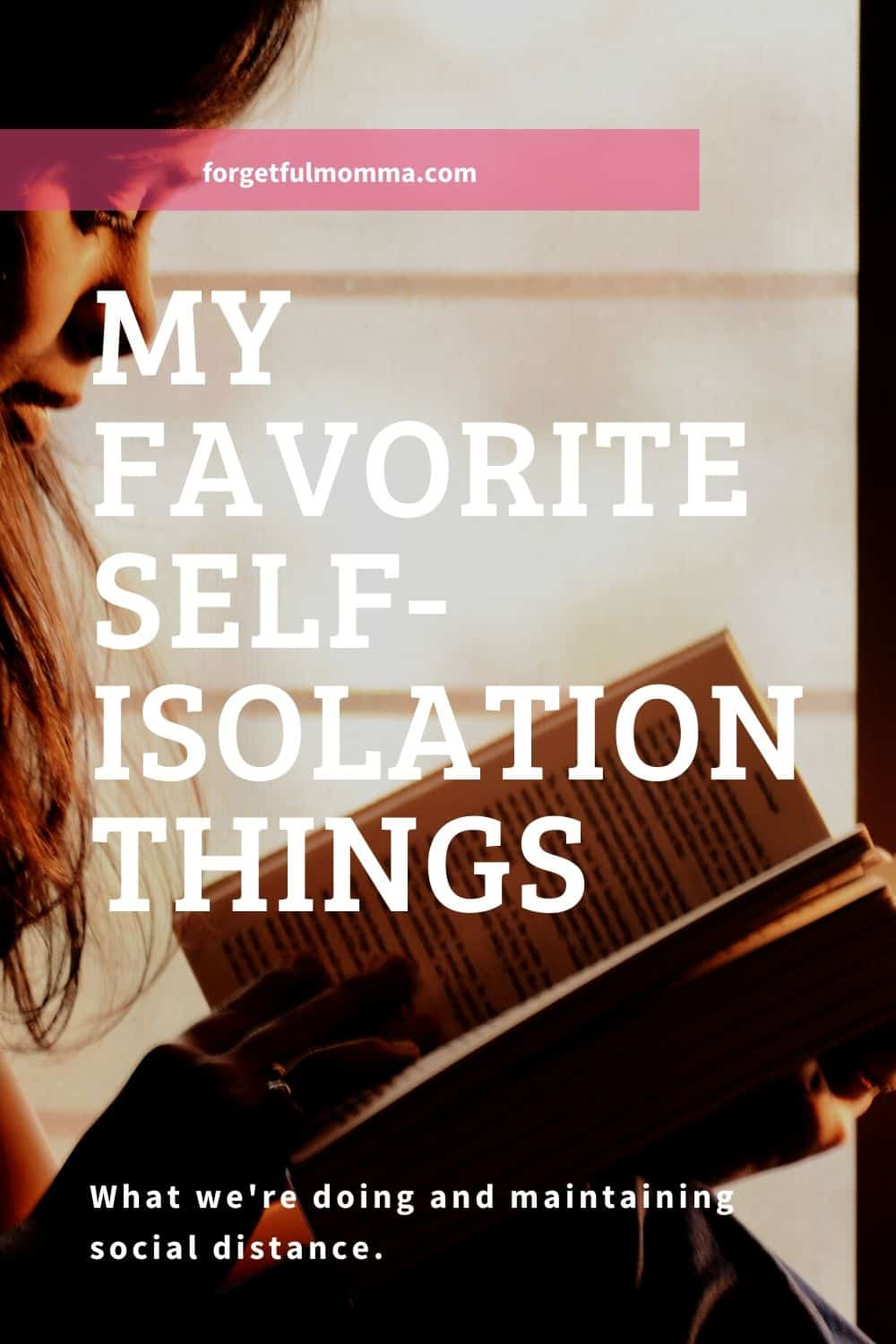 My Favorite Self-Isolation Things