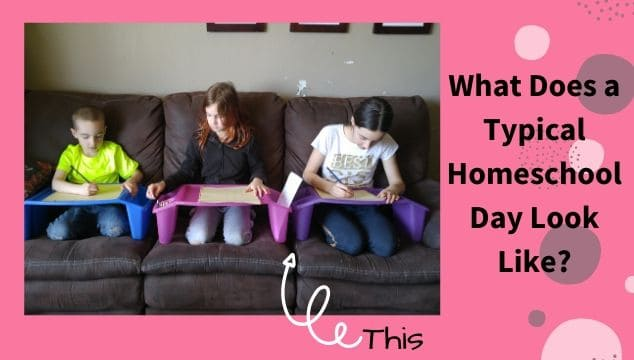 What Does a Typical Homeschool Day Look Like