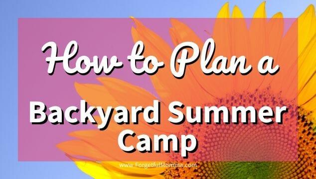 How to Plan a Backyard Summer Camp