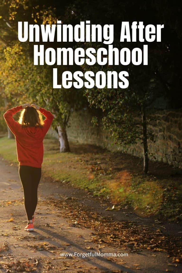 Unwinding After Homeschool Lessons