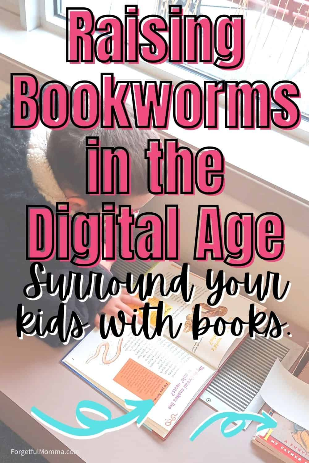 Raising Bookworms in the Digital Age