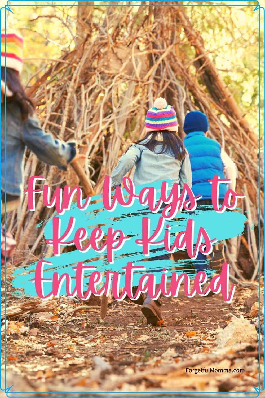 Fun Ways to Keep Kids Entertained