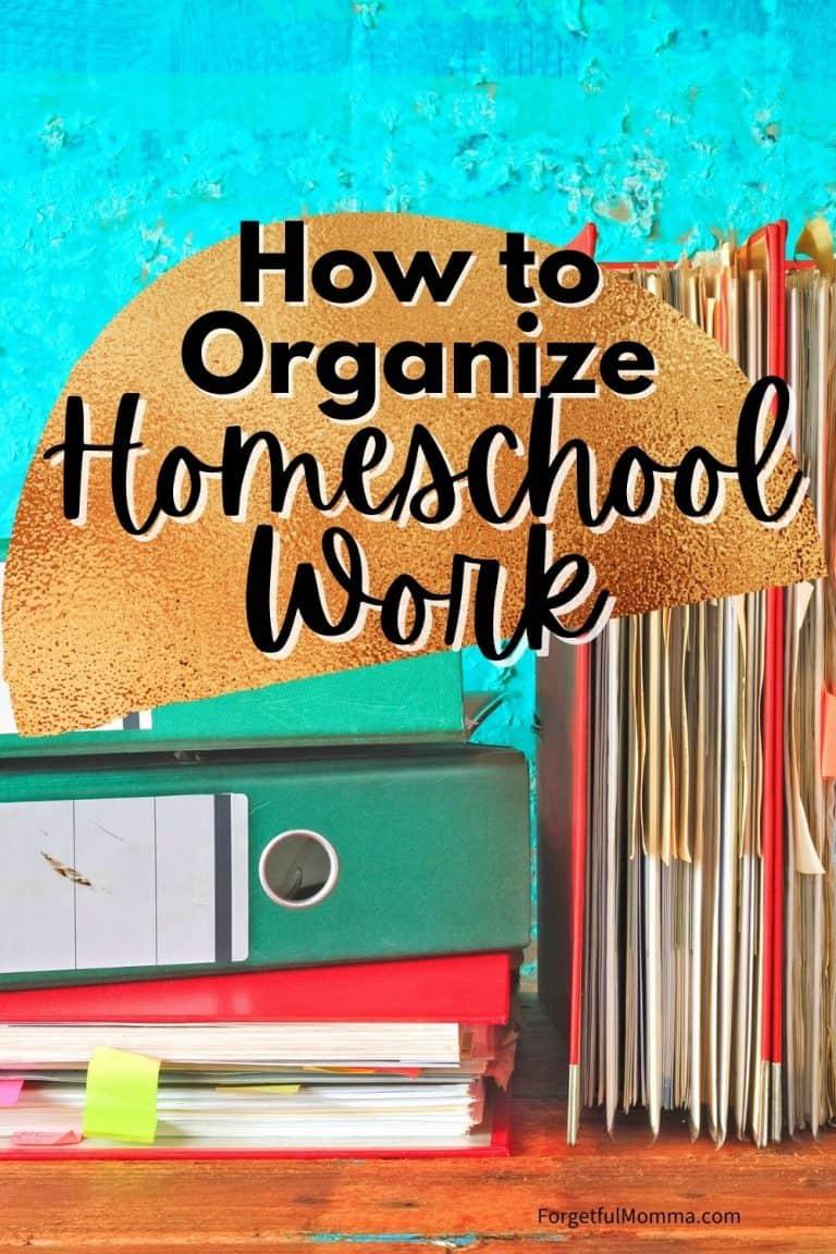 How to Organize Homeschool Work