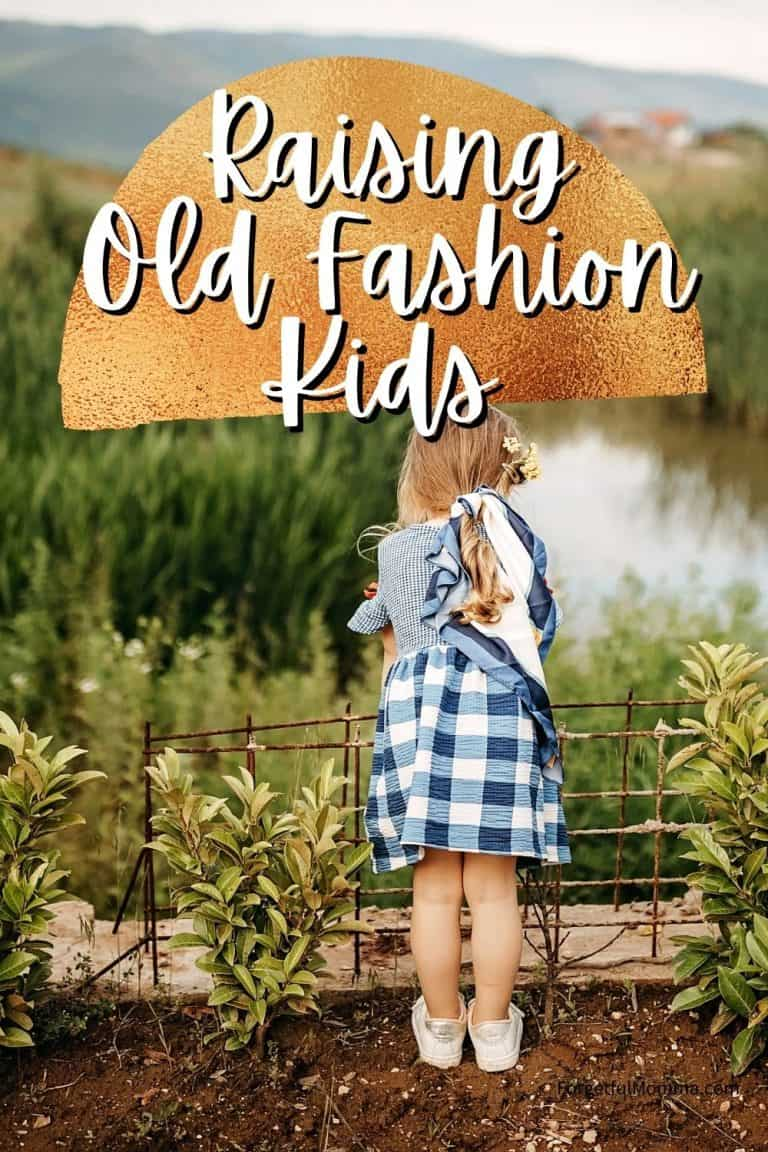 Raising Old Fashion Kids