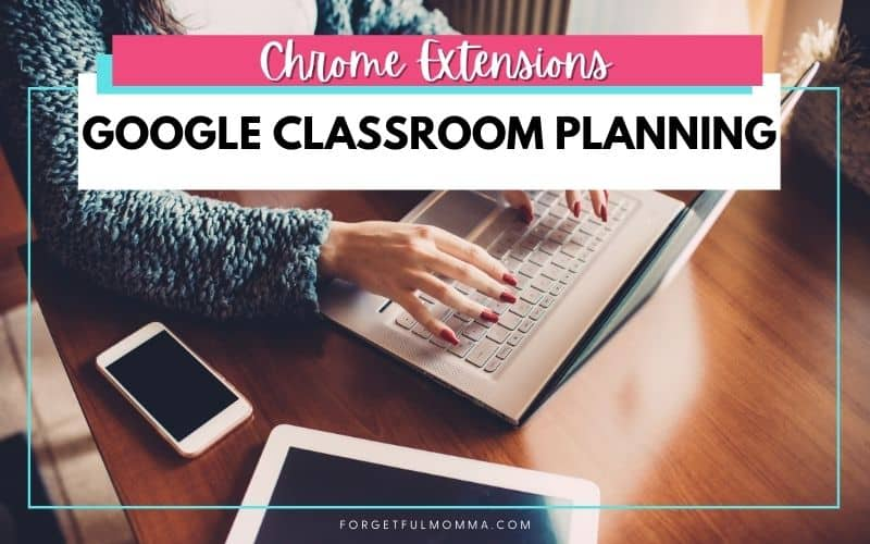 Chrome Extensions for Google Classroom Planning