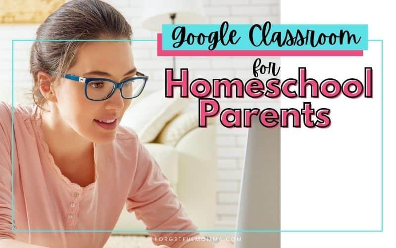 Google Classroom for Homeschool Parents