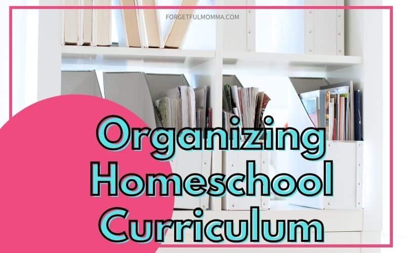 Organizing Homeschool Curriculum