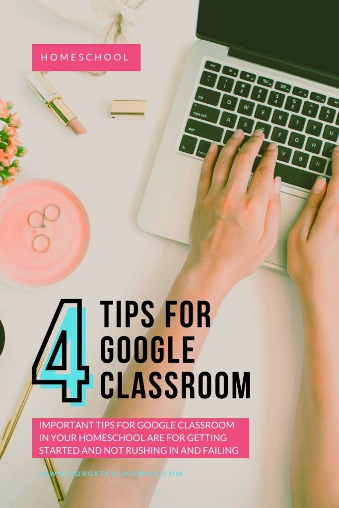 4 More Tips for Google Classroom in Your Homeschool
