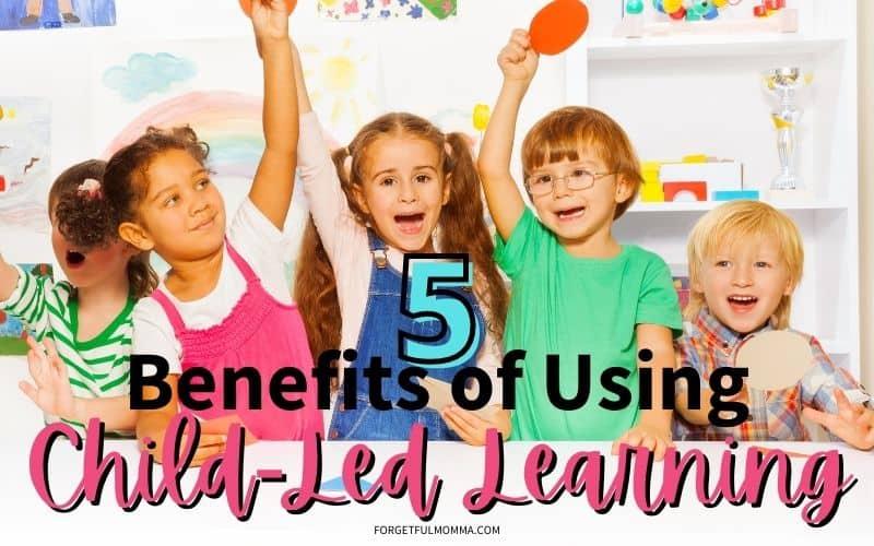 5 Benefits of Using Child-Led Learning