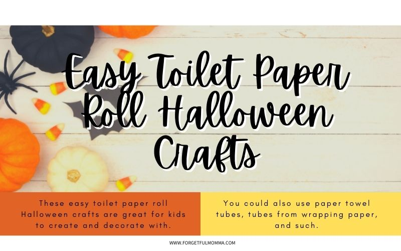 Easy Toilet Paper Roll Halloween Crafts