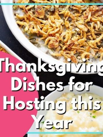 Thanksgiving Dishes for Hosting this Year